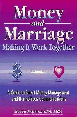 Money and Marriage - Making It World Together : Guide to Smart Money Management