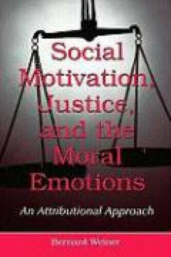 Social Motivation, Justice, and the Moral Emotions: An Attributional Approach.