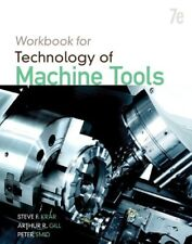 Student Workbook for Technology of Machine Tools by Arthur R. Gill, Peter Smid and Steve F. Krar (2010, Paperback)