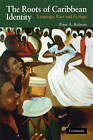 The Roots of Caribbean Identity: Language, Race, and Ecology by Peter A. Roberts (Paperback, 2008)