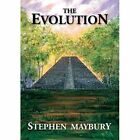 The Evolution by Stephen Maybury (Paperback, 2014)