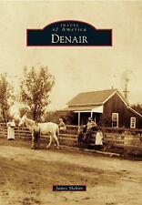 Images of America: Denair by James Shehan (2015, Paperback)
