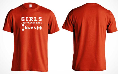 Girls Just Wanna Have Guns T-Shirt Muscles Biceps Gym Workout Bodybuilding NEW