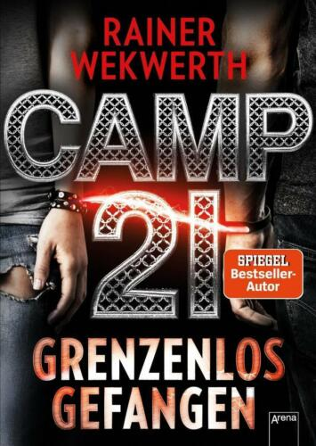 1 von 1 - Camp 21 - Grenzenlos gefangenvon Rainer Wekwerth (2017, Gebundene Ausgabe)