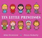 Ten Little Princesses by Mike Brownlow (Hardback, 2014)