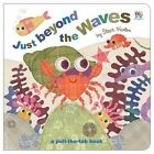 Just Beyond the Waves by Sally Hopgood (Board book, 2014)