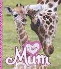 I Love: Mum by Camilla de le Bedoyere (Paperback, 2015)