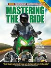 Mastering the Ride : More Proficient Motorcycling, 2nd Edition by David L. Hough (2012, E-book)