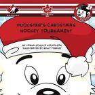 Puckster's Christmas Hockey Tournament by Lorna Schultz Nicholson 9781770497580