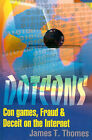 Dotcons: Con Games, Fraud, and Deceit on the Internet by James T Thomes (Paperback / softback, 2000)