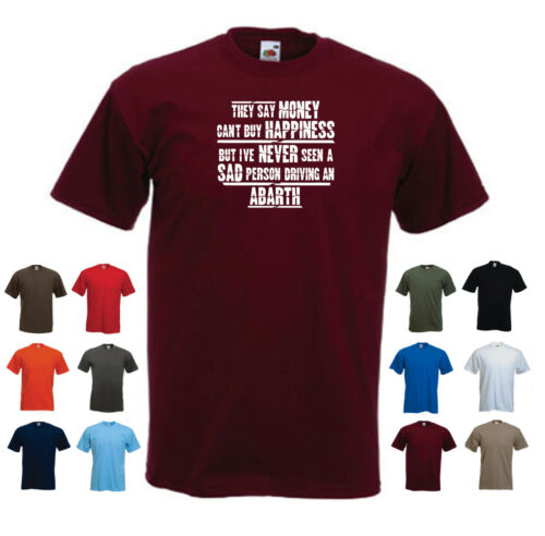 /'They say Money can/'t buy Happiness but...Abarth/' Mens Car ABARTH Funny T-shirt