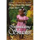 Intimidating Shades 9781441589347 by Norvelle Traylor Walker Paperback