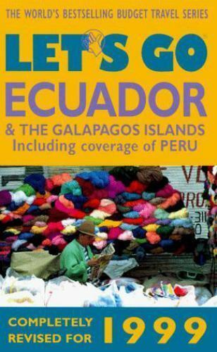 Let's Go 1999; Ecuador and the Galapagos Islands : The World's Bestselling...
