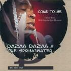 Come To Me von Dazaa Dazaa & The Springwater (2011)