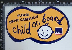 VINTAGE-PLEASE-DRIVE-CAREFULLY-CHILD-ON-BOARD-RACT-TAS-ADVERTISING-PROMO-STICKER
