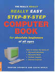 The Really, Really, Really Easy Step-by-step Computer Book: For Absolute Beginners of All Ages by Robynn Hofmeyr, Gavin Hoole (Paperback, 2001)