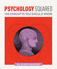 Psychology Squared: 100 Concepts You Should Know by Christopher Sterling, Daniel Frings (Paperback, 2016)