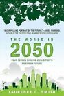 The World in 2050: Four Forces Shaping Civilization's Northern Future by Laurence C Smith (Paperback / softback, 2011)