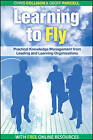 Learning to Fly: Practical Knowledge Management from Leading and Learning Organizations by Geoff Parcell, Chris Collison (Paperback, 2004)