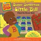 Little Bill: Super Detective Little Bill : A Dial-the-Answer Book by Catherine Lukas and Bill Cosby (2002, Novelty Book)