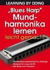 """""""Blues Harp"""" Mundharmonika lernen leicht gemacht (2010, Kunststoffeinband)"""