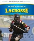 An Insider's Guide to Lacrosse by Cameron Jones, Chris Hayhurst (Hardback, 2015)