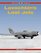 Lavochkin's Last Jets (Red Star Volume 32) Yefim Gordon  Great Read!!!