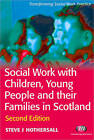 Social Work with Children, Young People and Their Families in Scotland by Steve J. Hothersall (Paperback, 2008)