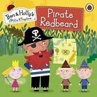 Ben and Holly's Little Kingdom: Pirate Redbeard by Penguin Books Ltd (Paperback, 2015)