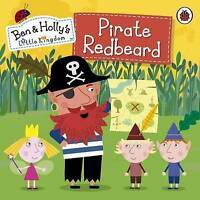 Ben and Holly's Little Kingdom: Pirate Redbeard by Penguin Books Ltd...