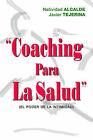 Coaching Para La Salud: El Poder De La Intimidad by Natividad Alcalde, Javier Tejerina (Paperback, 2006)