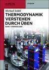 Thermodynamik verstehen durch Üben 1 von Michael Seidel (2015, Taschenbuch)