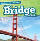 How a Bridge Is Built by Sam Aloian (Hardback, 2016)