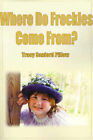 Where Do Freckles Come From? by Tracy Sanford Pillow (Paperback / softback, 2000)