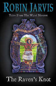 Tales-from-the-Wyrd-Museum-2-The-Raven-039-s-Knot-Jarvis-Robin-Very-Good-Book