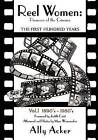 Reel Women: Pioneers of the Cinema: The First Hundred Years V. I by Ally Acker (Paperback / softback, 2011)
