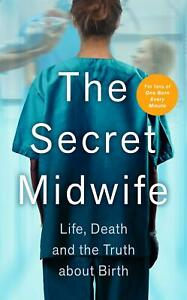 The-Secret-Midwife-Life-Death-and-the-Truth-about-Birth-by-Anonymous