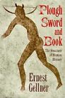 The Plough, the Sword and the Book by Earnest Gellner (Paperback, 1990)
