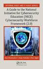 A Guide to the National Initiative for Cybersecurity Education (NICE) Cybersecurity Workforce Framework (2.0) by Ken Sigler, Anne Kohnke, Dan Shoemaker (Hardback, 2016)