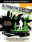 Alternative Resumes: Definitely NOT Your Parents' Resume Book! by Michael G. Howard (Paperback, 2010)