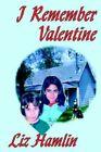 I Remember Valentine 9781418497958 by Liz Hamlin Hardcover