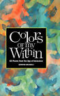 Colors of My Within - 65 Poems from the Age of Innocence by Edmond A Bruneau (Hardback, 2011)