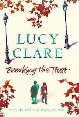 """""""AS NEW"""" Breaking The Trust, Clare, Lucy, Book"""