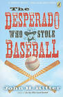 The Desperado Who Stole Baseball by John Ritter (Paperback / softback, 2010)