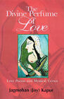 The Divine Perfume of Love: Love Poems and Mystical Verses by Joy Kapur (Paperback / softback, 2000)
