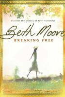 Breaking Free: Discover The Victory Of Total Surrender By Beth Moore, (paperback on sale