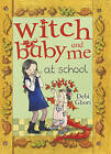 Witch Baby and Me At School by Debi Gliori (Paperback, 2009)