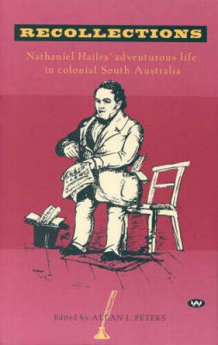 Recollections: Nathaniel Hailes' Adventurous Life in Colonial South Australia