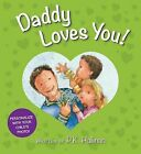 Daddy Loves You! by P K Hallinan (Board book, 2013)