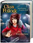 Oksa Pollock. Die Entzweiten von Cendrine Wolf und Anne Plichota (2013, Gebundene Ausgabe)